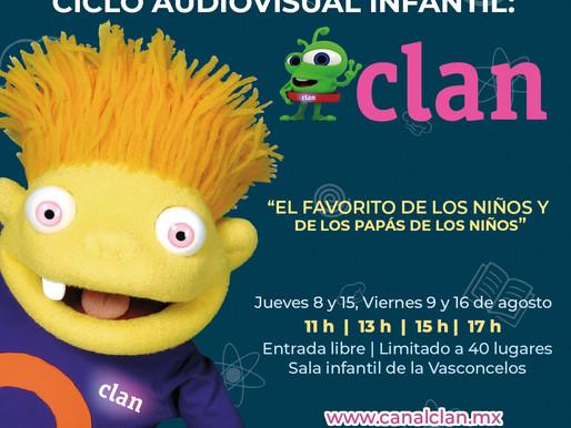 Ciclo Audiovisual Infantil del Canal CLAN  llegó a Ciudad de México