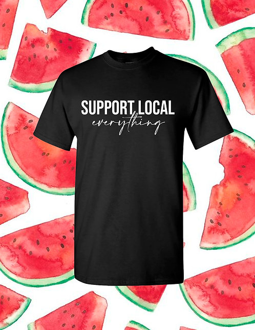 Support Local Everything T-Shirt - Black