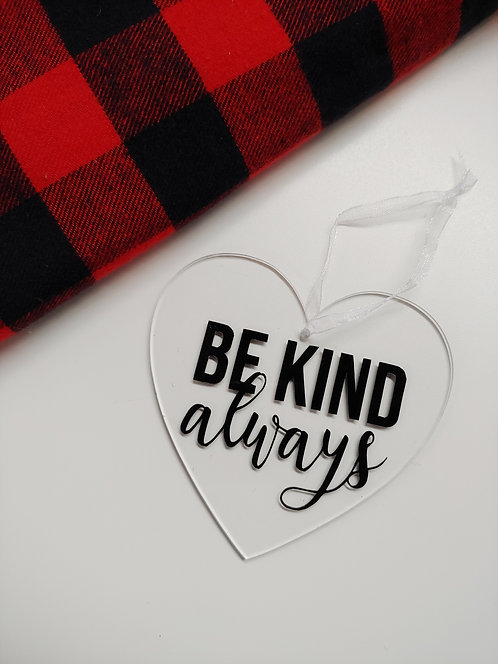 Be Kind Always Ornament