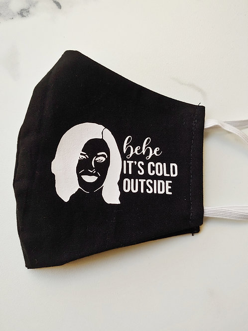 Bebe it's cold  Mask