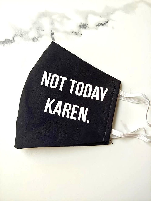 Not Today Karen Mask