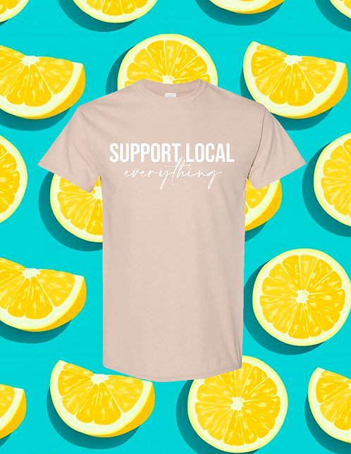 Support Local Everything T-Shirt - Sand