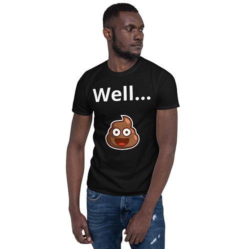 Well... Short-Sleeve Unisex T-Shirt