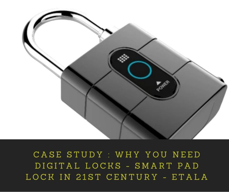 Why You Need Digital Locks - Smart Pad Lock In 21st Century - ETala