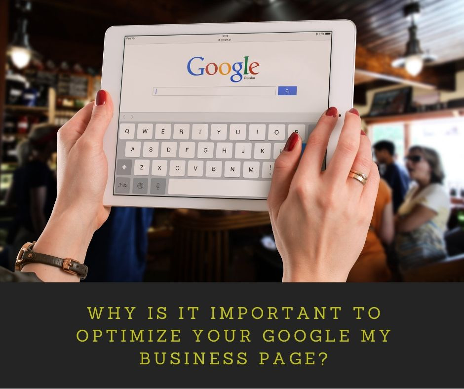 Important to Optimize Your Google My Business Page
