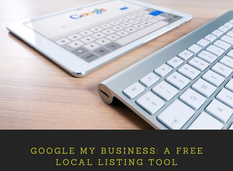 Google My Business: A Free Local Listing Tool