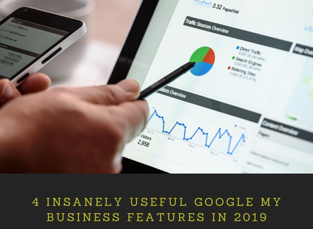 4 Insanely Useful Google My Business Features in 2019
