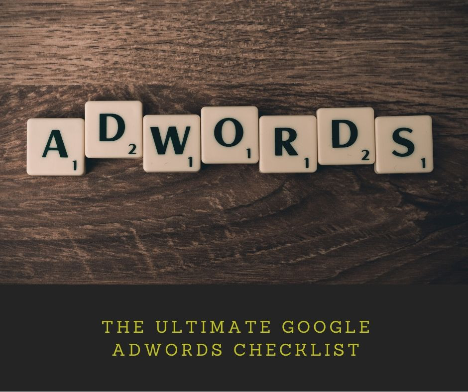 The Ultimate Google Adwords checklist