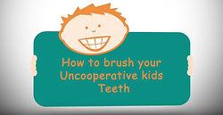 How to Brush your Uncooperative Kid's Teeth