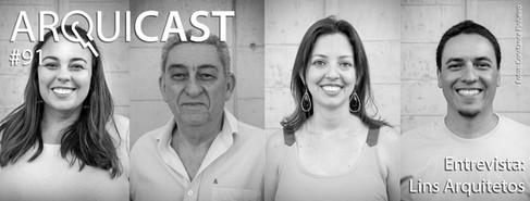 Arquicast 091   Entrevista Lins Arquitetos    11/11/2019