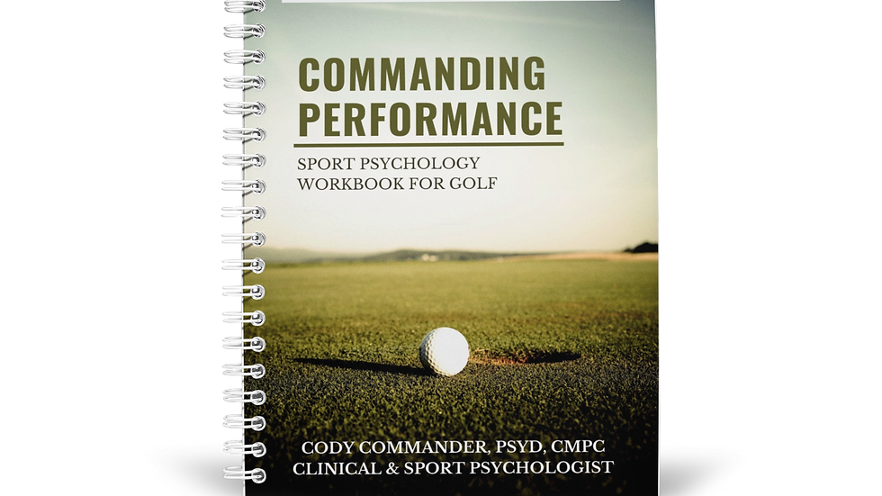 Commanding Performance: Sport Psychology Workbook for Golf