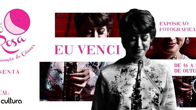 """Ano Rosa apresenta a 4ª edição da exposição 'EU VENCI"""" o Câncer"""