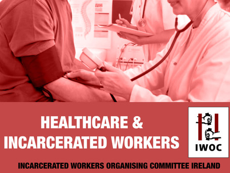 Incarcerated Workers & Prison Health Care