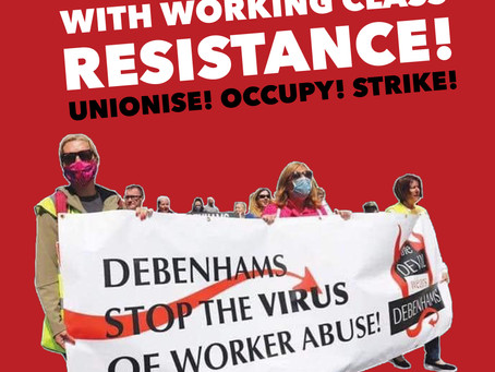 Debenhams Strike One Year On: The Fight Continues!