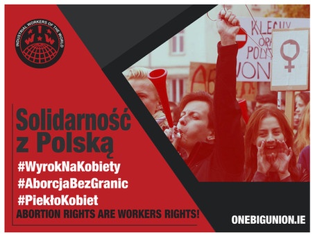 IWW stands in solidarity with Polish women against further abortion restrictions