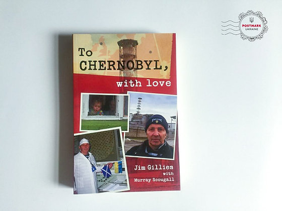 """""""To Chernobyl, with love"""" by Jim Gillies"""