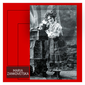 Maria Zankovetska - A Star of the Ukrainian Stage