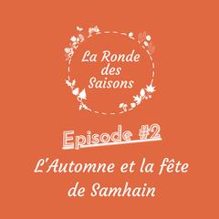 La Ronde des Saisons #2 - L'Automne et la fête de Samhain