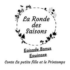 La Ronde des Saisons - Bonus Equinoxe - La Petite Fille du Printemps