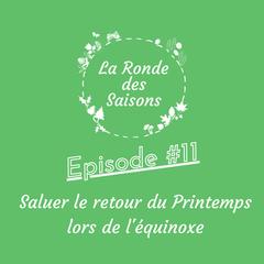 La Ronde des Saisons #11 - Saluer le retour du Printemps lors de l'équinoxe