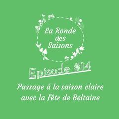 La Ronde des Saisons #14 - Passage à la saison claire avec la fête de Beltaine