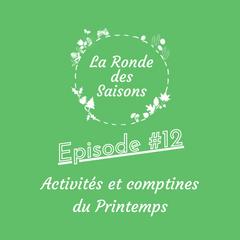 La Ronde des Saisons #12 - Activités & comptines du Printemps