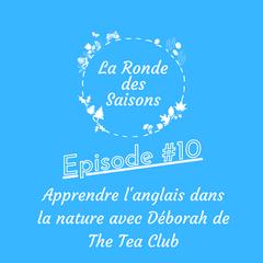 La Ronde des Saisons #10 - Apprendre l'anglais dans la Nature avec Déborah de The Tea Club