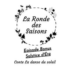 La Ronde des Saisons - Bonus Solstice - La danse du Soleil