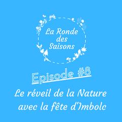 La Ronde des Saisons #8 - Le réveil de la Nature avec la fête d'Imbolc