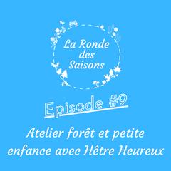 La Ronde des Saisons #9 - Atelier forêt et petite enfance avec Hêtre Heureux