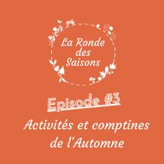 La Ronde des Saisons #3 - Activités et comptines de l'Automne