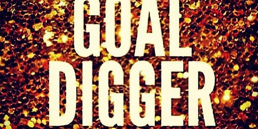 5TH ANNUAL GOAL DIGGERS VISION BOARDING EXTRAVAGANZA
