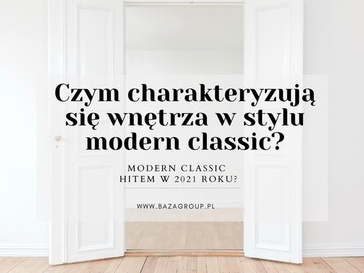 Czym charakteryzują się wnętrza w stylu modern classic? Modern Classic hitem w 2021 roku?
