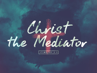 Of Christ the Mediator - Part 6