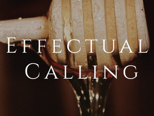 Of Effectual Calling - Part 3