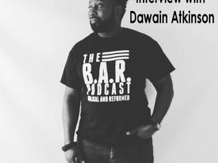 Raising the BAR | Interview with Dawain Atkinson