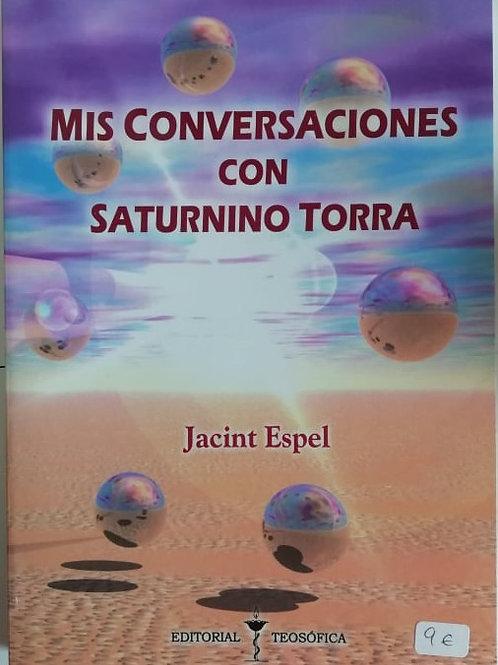 """Jacint Espel, """"Mis conversaciones con Saturnino Torra"""""""