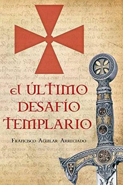 """Francisco Aguilar """"El último desafío templario"""""""
