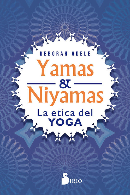 "Deborah Adele, ""Yamas y Niyamas"""