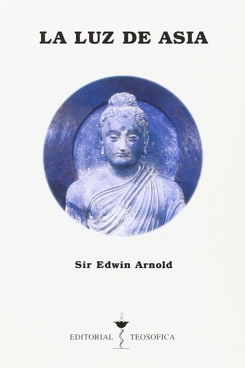 "Sir Edwin Arnold, ""La Luz de Asia"""
