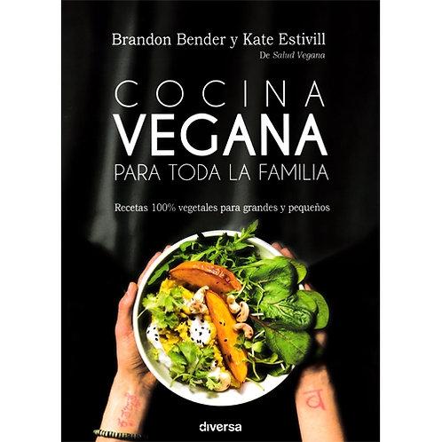 """Brandon Bender y Kate Estivill,""""Cocina Vegana para toda la Familia"""""""