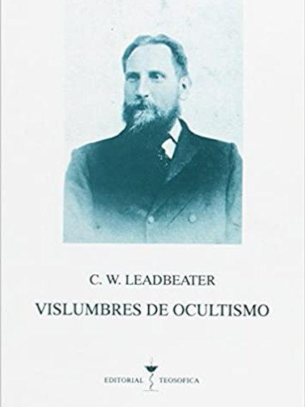 "C.W. Leadbeater, ""Vislumbres de Ocultismo"""