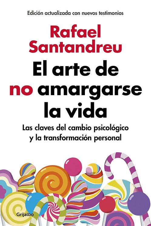 "Santandreu, Rafael ""El arte de no amargarse la vida"""