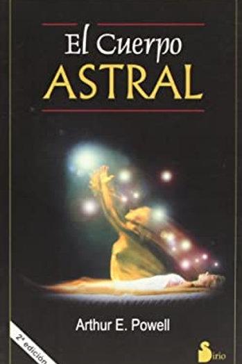 """Arthur E. Powell, """"El Cuerpo Astral y otros fenómenos astrales"""""""