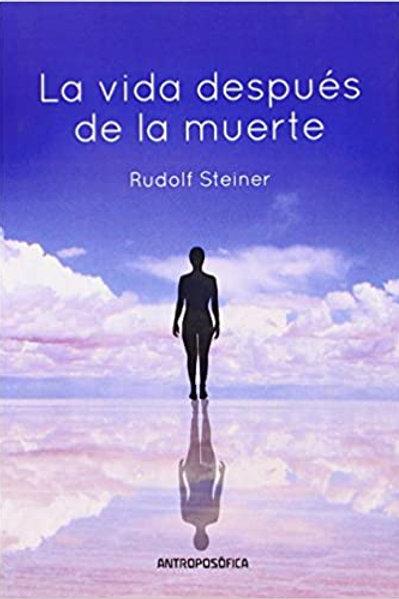 """Rudolf Steiner, """"La vida después de la muerte"""""""