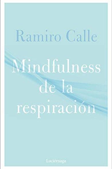 """Calle, Ramiro, """"Mindfulness de la respiración"""""""