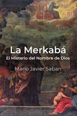 """Mario Sabán """"La Merkabá. El misterio del nombre de DIos"""""""