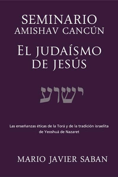 """Mario Sabán """"El judaísmo de Jesús"""""""