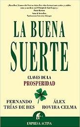 """Alex Rovira, """"La buena suerte: Claves de la properidad"""""""