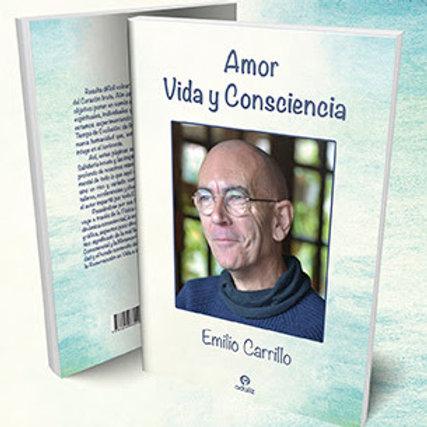 """Emilio Carrillo """"Amor: Vida y Consciencia"""""""